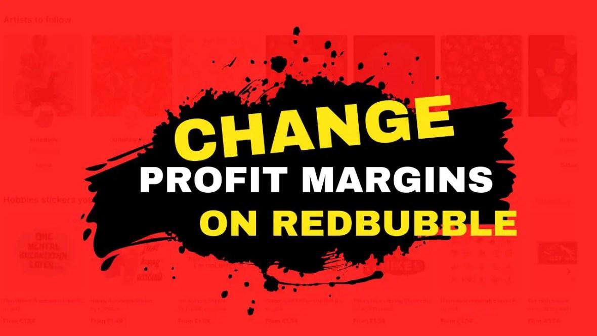 change markup on Redbubble