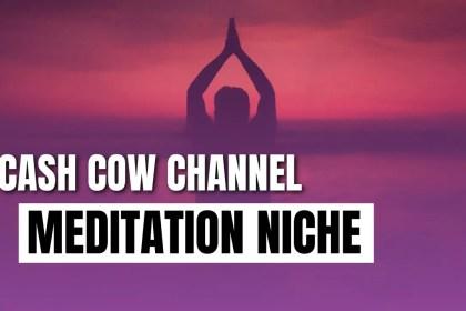 Start a Cash Cow YouTube Channel in Meditation Niche