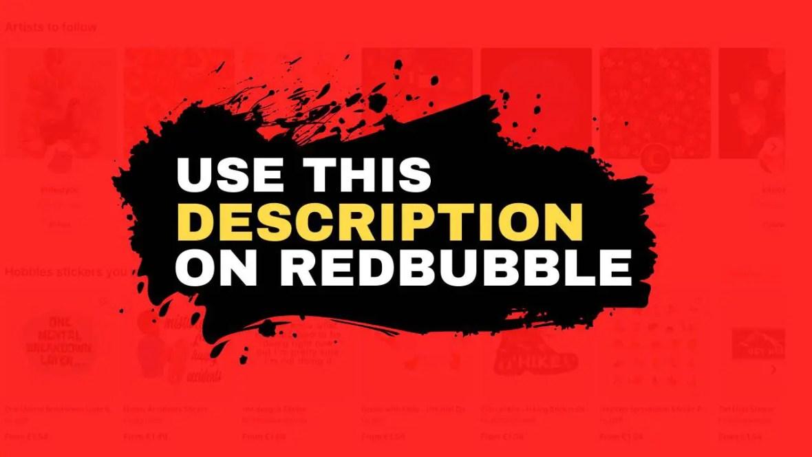 description on Redbubble for better sales