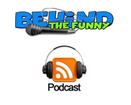 BEHIND THE FUNNY Podcast LIVE