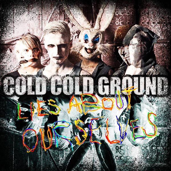 Cold Cold Ground - Lies About Ourselves web