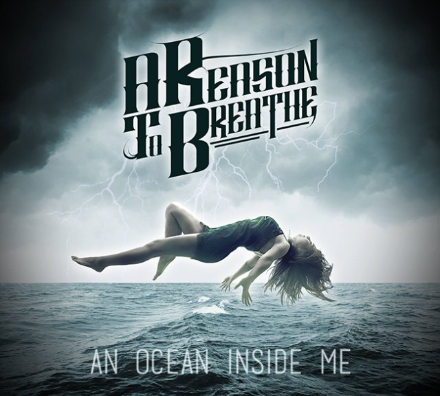 "A REASON TO BREATHE ""An Ocean Inside Me"" (NECRO 009)"
