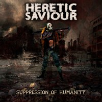 "HERETIC SAVIOUR ""Suppression of Humanity"" (Necro 026)"