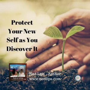 Read more about the article Protect Your New Self as You Discover It