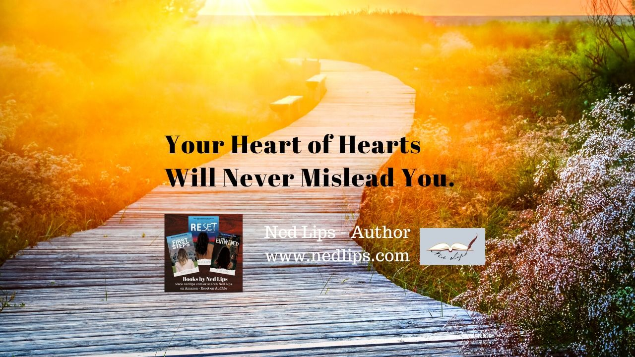 Read more about the article Your Heart of Hearts Will Never Mislead You.