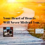 Your Heart of Hearts Will Never Mislead You.
