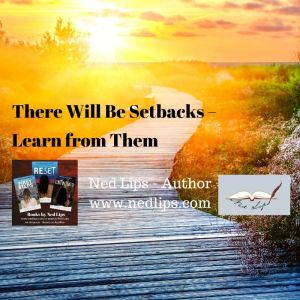 There Will Be Setbacks – Learn from Them