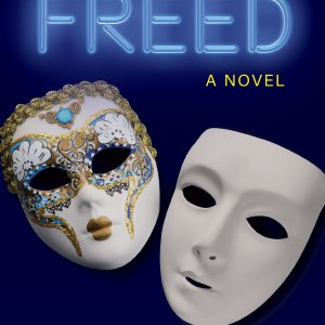Freed – A Novel