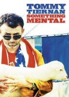 Tommy Tiernan Something Mental DVD Cover Art