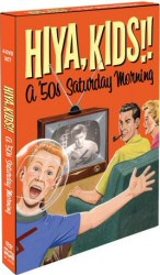 Hiya, Kids!! A 50s Saturday Morning DVD Cover Art
