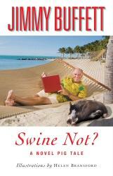 Swine Not by Jimmy Buffett Harcover Cover Art