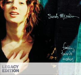 Fumbling Towards Ecstasy Legacy Edition by Sarah McLachlan Cover Art