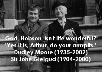 Dudley Moore and Sir John Gielgud