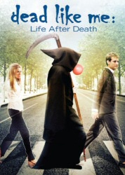 Dead Like Me: Life After Death DVD cover art