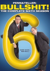 Penn and Teller: Bullshit: The Complete Sixth Season DVD cover art
