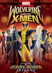 Wolverine and the X-Men: Heroes Return Trilogy DVD cover art
