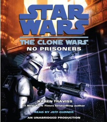 Star Wars: The Clone Wars: No Prisoners audiobook cover art