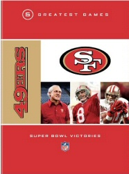 NFL: San Francisco 49ers - 5 Greatest Games: Super Bowl Victories DVD cover art