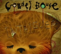 Crowded House: Intriguer