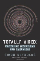 Totally Wired by Simon Reynolds