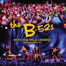 B-52s: With the Wild Crowd! CD