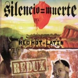 Silencio = Muerte: Red Hot + Latin Redux