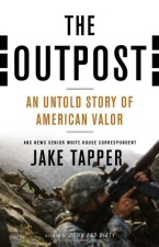 Outpost: An Untold Story of American Valor by Jake Tapper