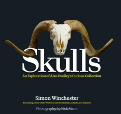 Skulls: An Exploration of Alan Dudleys Curious Collection by Simon Winchester