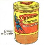 Superman Peanut Butter: Its Strength is its Great Taste