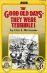 Book Review: The Good Old Days - They Were Terrible!
