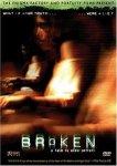 Broken (2005) - Movie Review