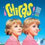 Chicas: Spanish Female Singers: 1962-1974