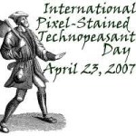 International Pixel-Stained Technopeasant Day!  Webscabs Unite!