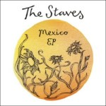 Staves: Mexico EP
