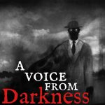 A Voice From Darkness podcast