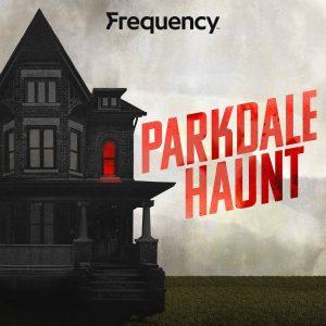 Parkdale Haunt podcast