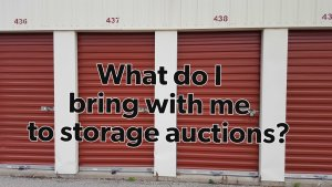 What do I bring with me to storage auctions?