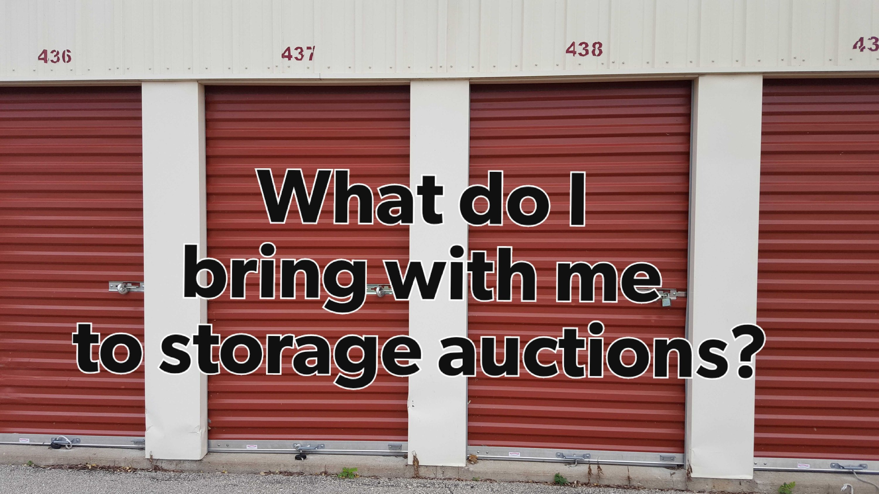 four storage lockers at storage auction what do i bring with me