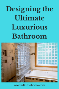 Designing the Ultimate Luxurious Bathroom