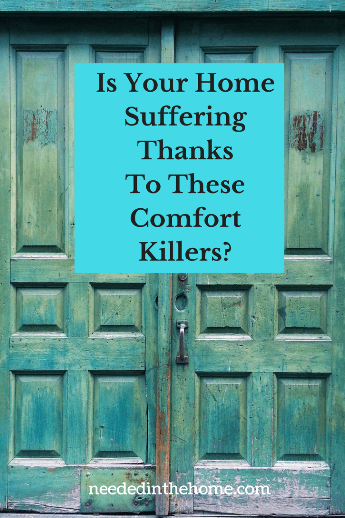 old doors Is Your Home Suffering Thanks To These Comfort Killers?
