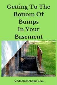 Getting To The Bottom Of Bumps In Your Basement