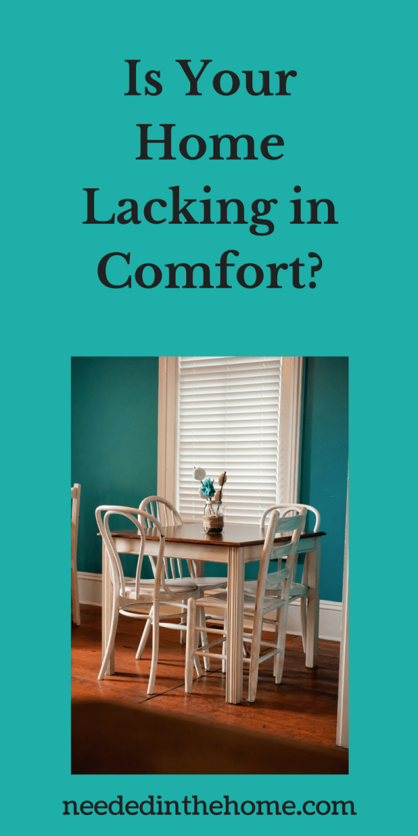 dining room table chairs Is Your Home Lacking in Comfort?