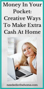 Money In Your Pocket: Creative Ways To Make Extra Cash At Home