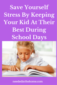 Save Yourself Stress By Keeping Your Kid At Their Best During School Days