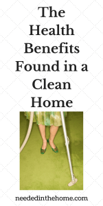 The Health Benefits Found in a Clean Home