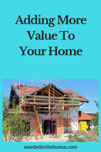 Adding More Value To Your Home