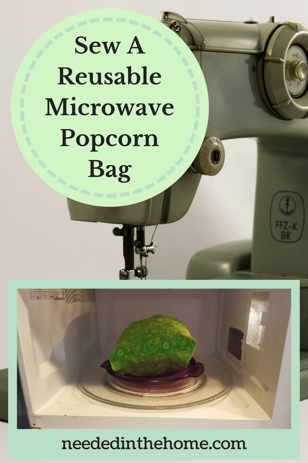 Sew A Reusable Microwave Popcorn Bag on your sewing machine pop neededinthehome