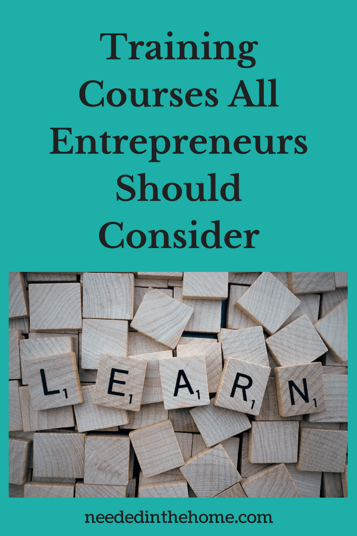 Training Courses All Entrepreneurs Should Consider - NeededInTheHome