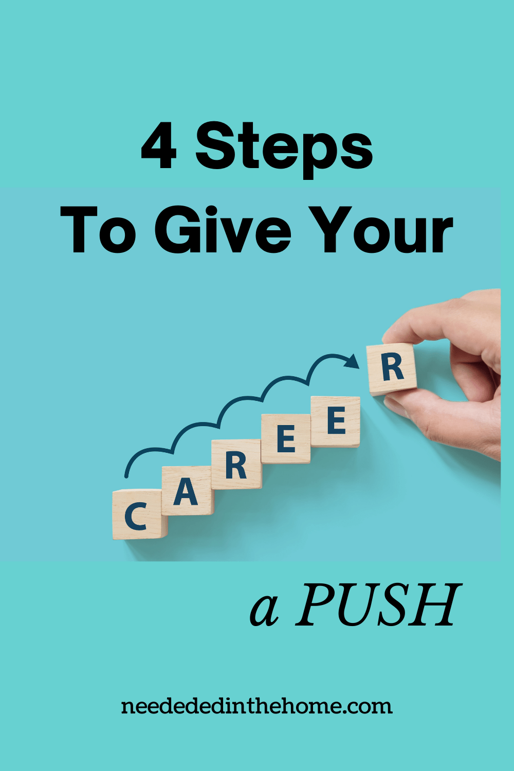 pinterest-pin-description 4 Steps To Give Your Career A Push letter blocks spell career neededinthehome