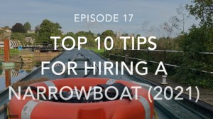 Top 10 Tips When Hiring a Narrowboat (2021)